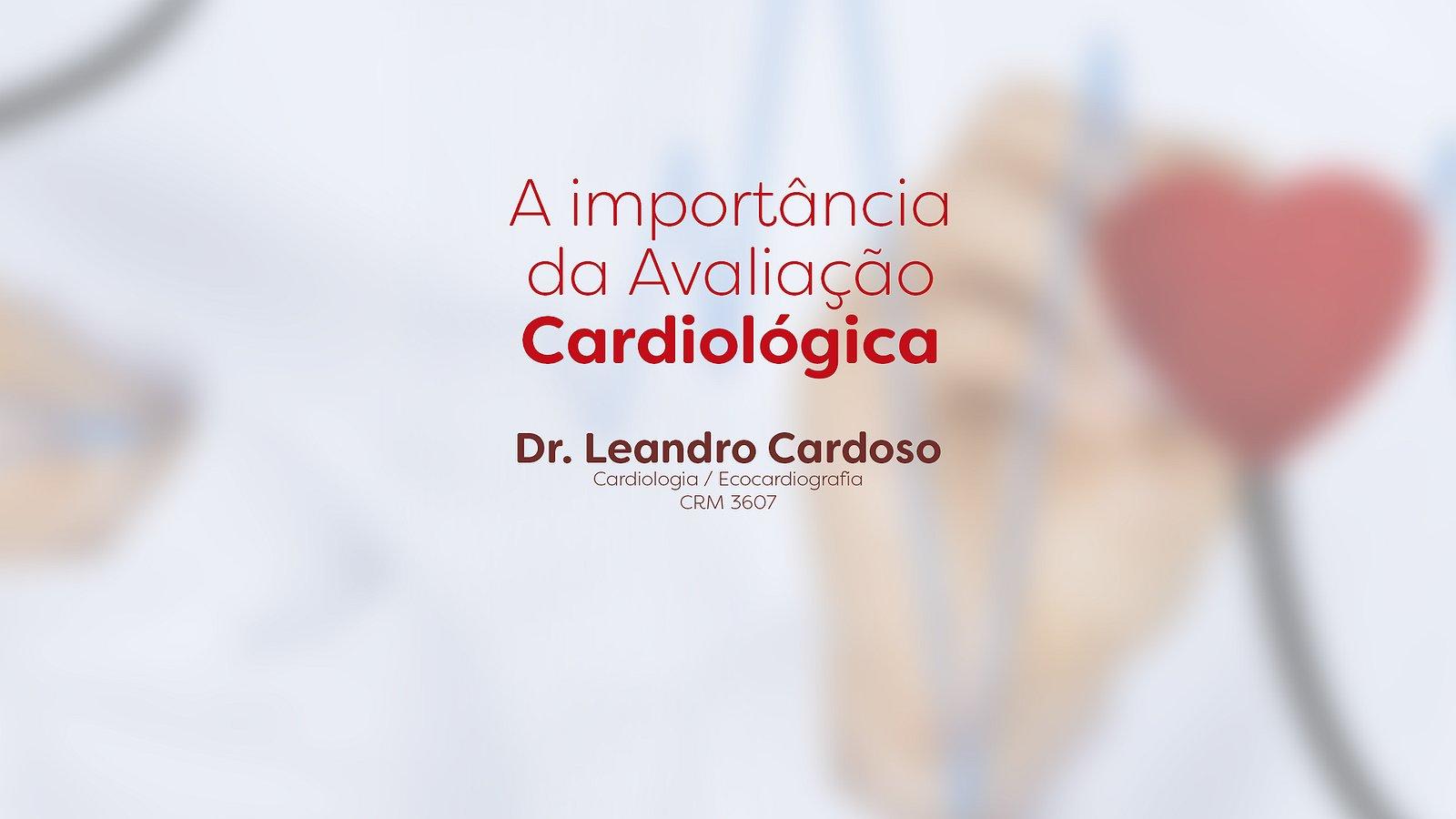 A importância da Avaliação Cardiológica